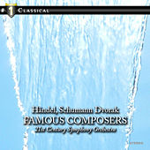 Famous Composers: Händel, Schumann Dvorak and more… by 21st Century Symphony Orchestra