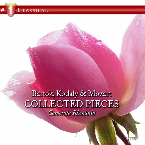 Bartok, Kodaly & Mozart: Collected Pieces by Camerata Rhenania