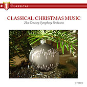 Classical Christmas Music by 21st Century Symphony Orchestra