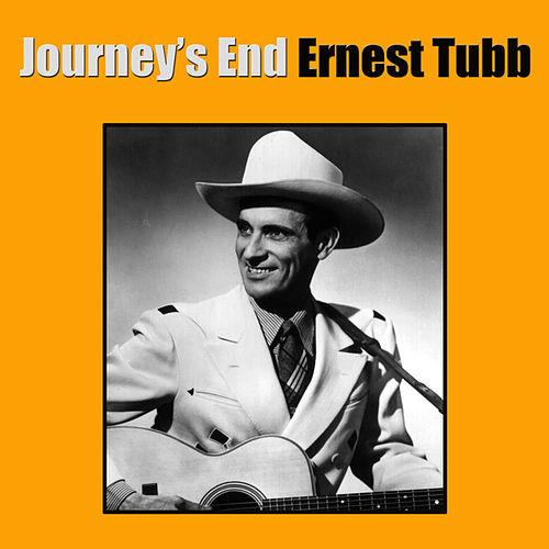 Journey's End by Ernest Tubb