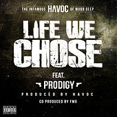 Life We Chose (feat. Prodigy) [Mobb Deep Remix] by Havoc