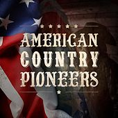 American Country Pioneers by Various Artists