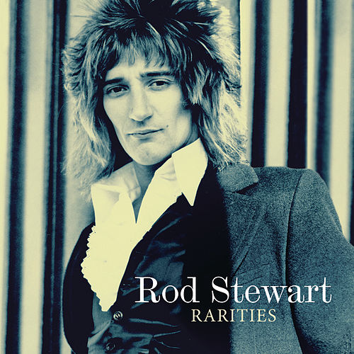 Rarities by Rod Stewart