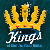 Kings of Electric Blues Guitar by Various Artists