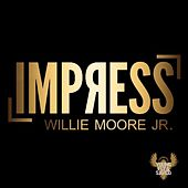 Impress by Willie Moore Jr.