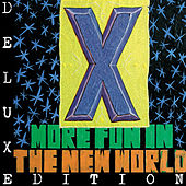More Fun In the New World (Deluxe) by X
