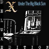 Under The Big Black Sun (Deluxe) by X