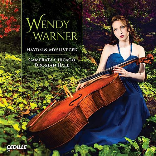 Haydn & Mysliveček Cello Concertos by Wendy Warner