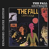 Grotesque (After the Gramme) [Expanded Deluxe Edition] by The Fall