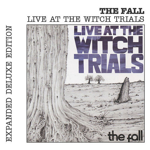 Live At The Witch Trials by The Fall