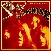 Time Machine - Anthology 1970-1977 by Stray
