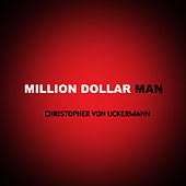 Million Dollar Man - Single by Christopher von Uckermann