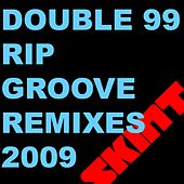 Ripgroove 2009 by Double 99