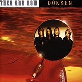 Then and Now by Dokken