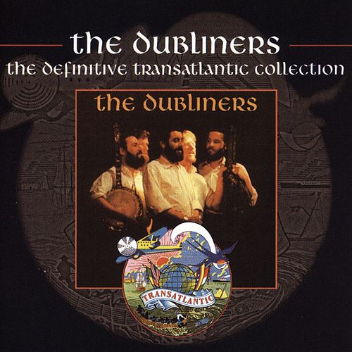 The Dubliners - The Definitive Transatlantic Collection by Dubliners