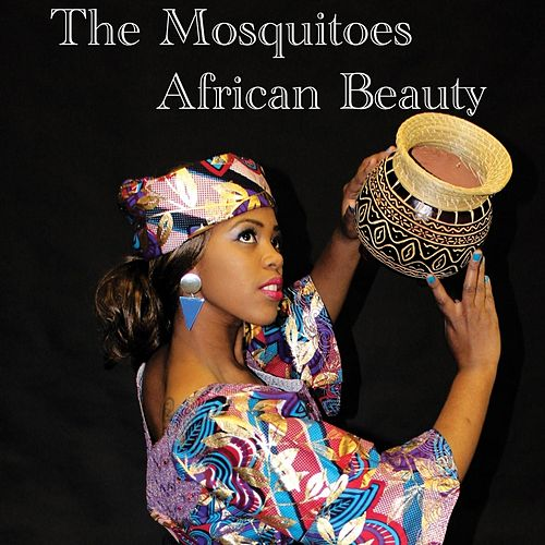 African Beauty by The Mosquitoes