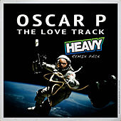 The Love Track : Unreleased Heavy Mixes by Oscar P