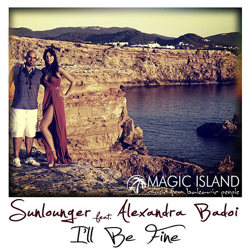 I'll Be Fine by Sunlounger