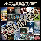 The Single Collection (Remixed) by Pulsedriver