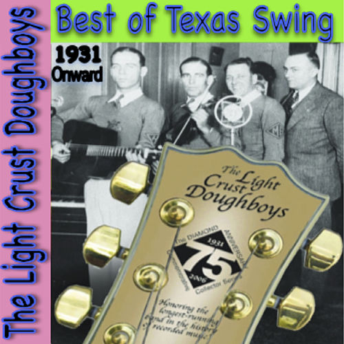 Best of Texas Swing: 1931 Onward by The Light Crust Doughboys