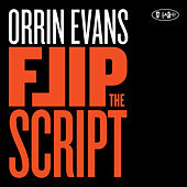 Flip The Script by Orrin Evans
