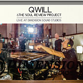 Qwill & The Soul Review Project (Live At Dimension Sound Studios) by Qwill