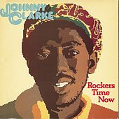 Rockers Time Now by Johnny Clarke