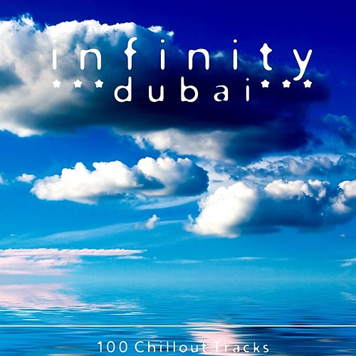 Infinity Dubai: 100 Chillout Tracks by Various Artists
