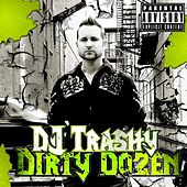Dirty Dozen by DJ Trashy