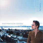 Live in Vancouver by DJ Trashy