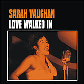 Love Walked In by Sarah Vaughan