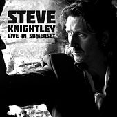 Live In Somerset by Steve Knightley