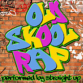 Old Skool Rap by Straight Up
