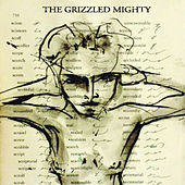 The Grizzled Mighty by The Grizzled Mighty