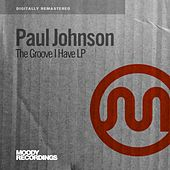 The Groove I Have LP by Paul Johnson