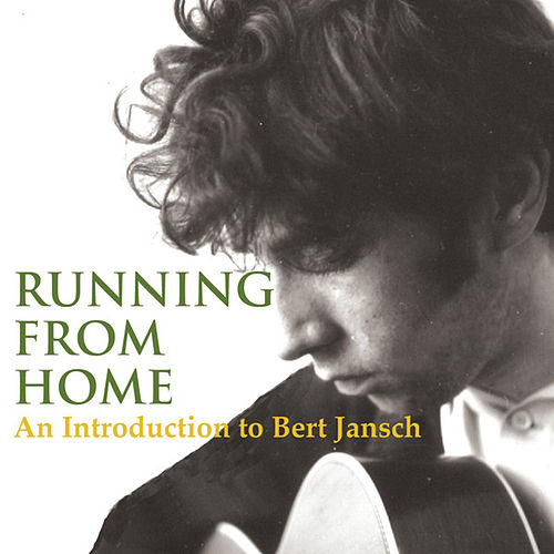Running From Home (An Introduction to Bert Jansch) by Bert Jansch