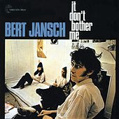 It Don't Bother Me by Bert Jansch