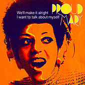 We'll Make It Alright (Evasion 1972) - Single by Proud Mary
