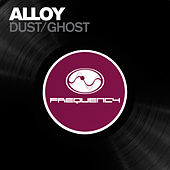 Dust / Ghost by Alloy