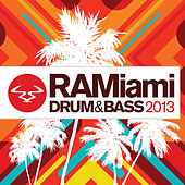 Ram Miami Drum & Bass 2013 by Various Artists
