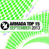Armada Top 15 - September 2013 by Various Artists