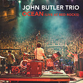 Ocean by The John Butler Trio