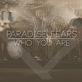 Who You Are by Paradise Fears