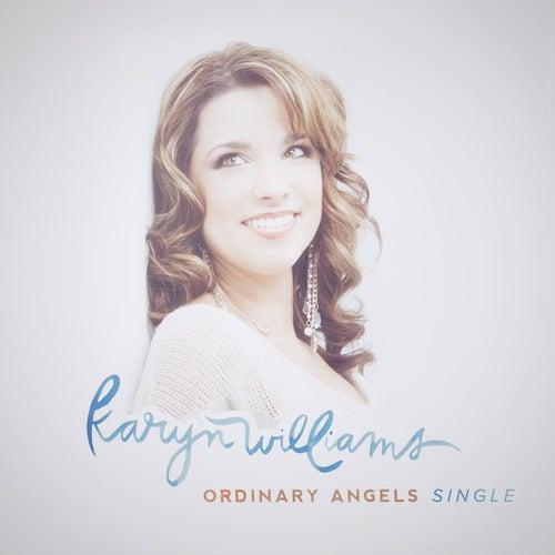 Ordinary Angels by Karyn Williams