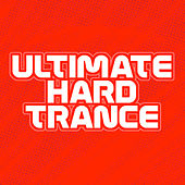 Ultimate Hard Trance by Various Artists