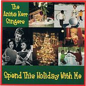 Spend This Holiday With Me by Anita Kerr