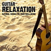 Guitar Relaxation (Natural Sound for Your Well Being) by Relaxing Alchemy