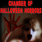 Chamber of Halloween Horrors by Halloween Sounds