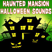Haunted Mansion Halloween Sounds by Halloween Sounds