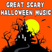 Great Scary Halloween Music by Halloween Sounds